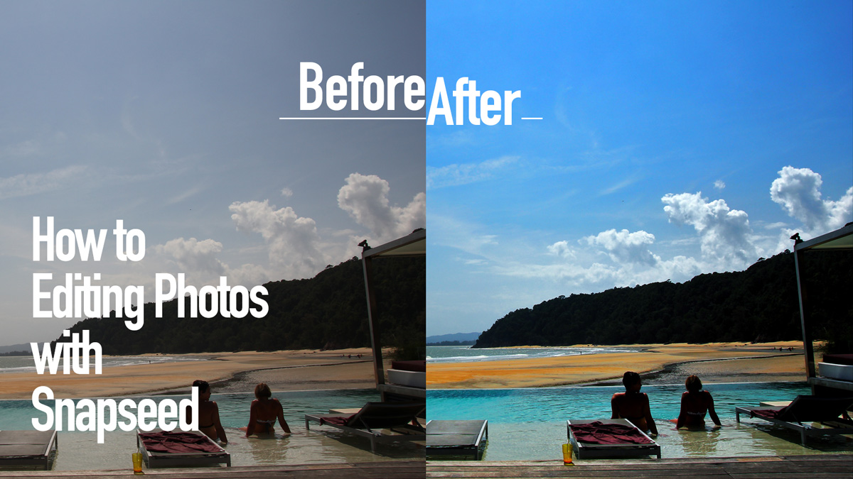 Snapseed editing:before and after