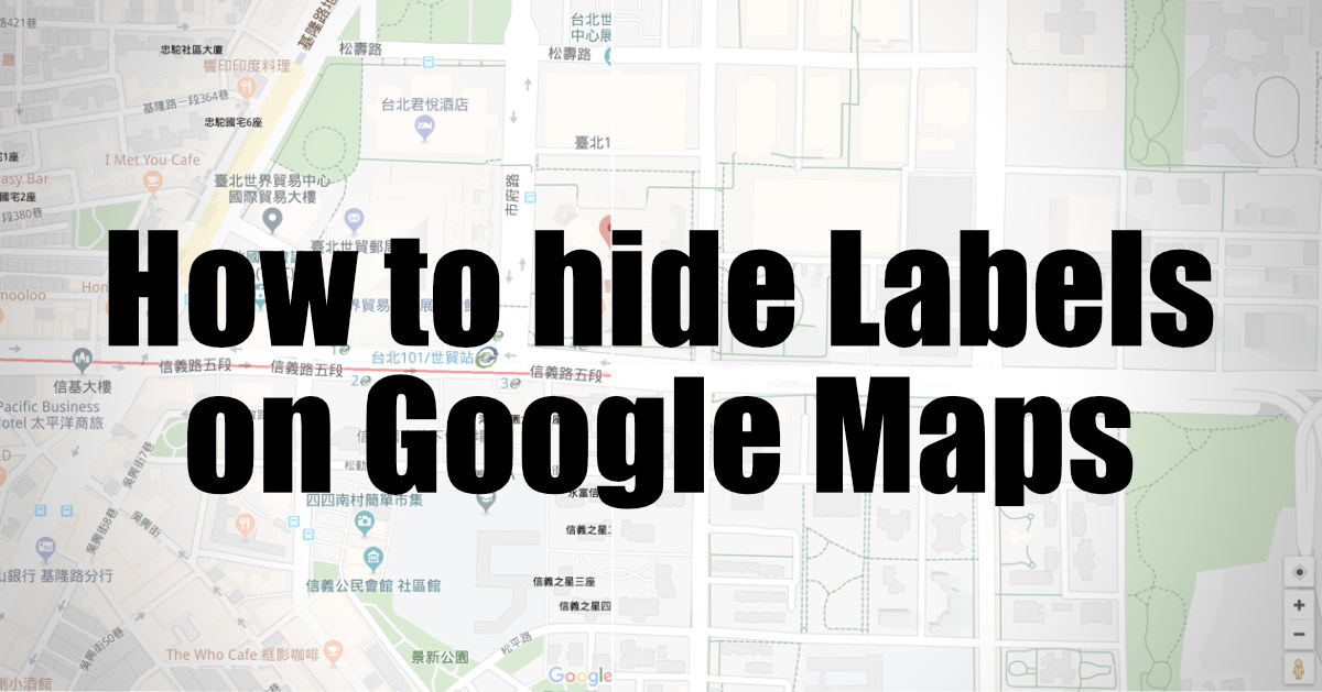 How to hide Labels on Google Maps